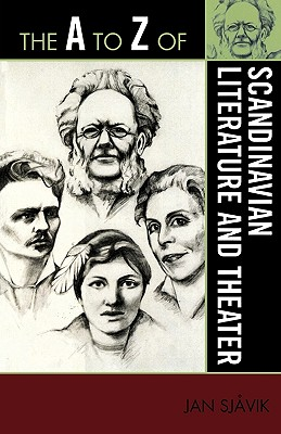 A to Z of Scandinavian Literature and Theater (A to Z Guides #60) Cover Image