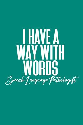 I Have a Way with Words Speech Language Pathologist: Dot Grid Notebook for Slps Cover Image