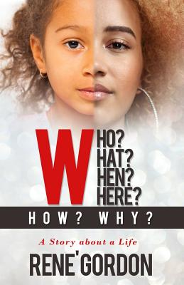 Who? What? When? Where? How? Why?: A Story about a Life Cover Image