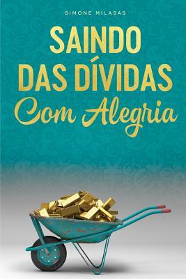 SAINDO DAS DÍVIDAS COM ALEGRIA - Getting Out of Debt Portuguese Cover Image