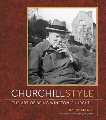 Churchill Style: The Art of Being Winston Churchill Cover Image