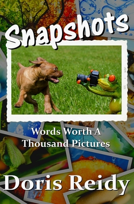 Snapshots: Words Worth a Thousand Pictures Cover Image