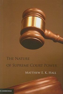 The Nature of Supreme Court Power Cover Image