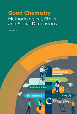 Good Chemistry: Methodological, Ethical, and Social Dimensions Cover Image