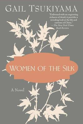 Women of the Silk: A Novel Cover Image