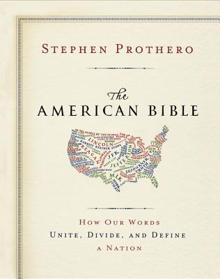The American Bible: How Our Words Unite, Divide, and Define a Nation Cover Image