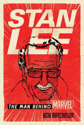 Stan Lee: The Man Behind Marvel Cover Image