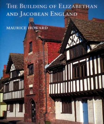 Cover for The Building of Elizabethan and Jacobean England