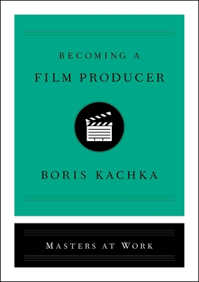 Becoming a Film Producer (Masters at Work) Cover Image