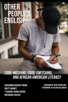 Other People's English: Code-Meshing, Code-Switching, and African American Literacy (Working and Writing for Change) Cover Image