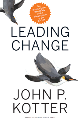 Leading Change, With a New Preface by the AuthorJohn P. Kotter