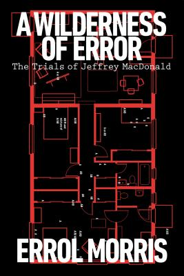 A Wilderness of Error: The Trials of Jeffrey MacDonald Cover Image