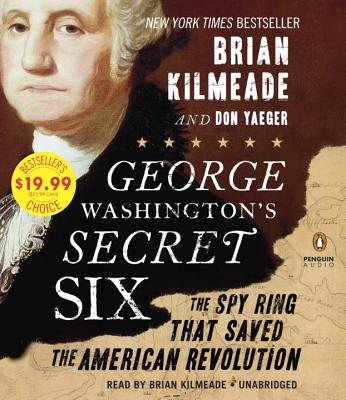 George Washington's Secret Six: The Spy Ring That Saved America Cover Image