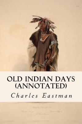 Old Indian Days (annotated) Cover Image