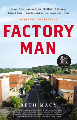 Factory Man: How One Furniture Maker Battled Offshoring, Stayed Local - and Helped Save an American Town Cover Image