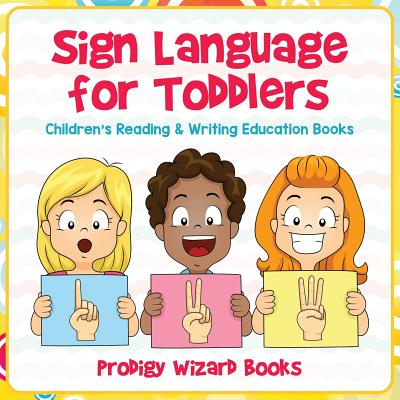 Sign Language for Toddlers: Children's Reading & Writing Education Books Cover Image
