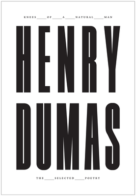 Knees of a Natural Man: The Selected Poetry of Henry Dumas Cover Image