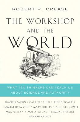 The Workshop and the World: What Ten Thinkers Can Teach Us about Science and Authority Cover Image