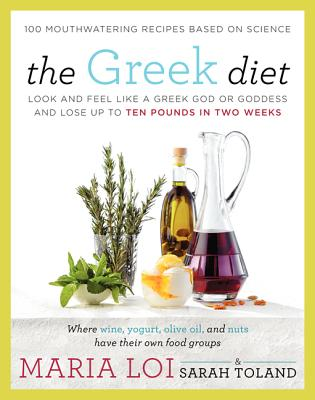 The Greek Diet: Look and Feel like a Greek God or Goddess and Lose up to Ten Pounds in Two Weeks Cover Image