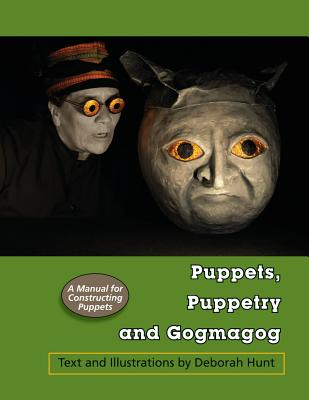 Puppets, Puppetry and Gogmagog: A Manual for constructing Puppets Cover Image