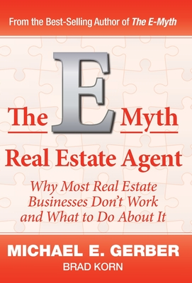 The E-Myth Real Estate Agent: Why Most Real Estate Businesses Don't Work and What to Do About It Cover Image