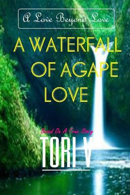 A Waterfall of Agape Love Cover