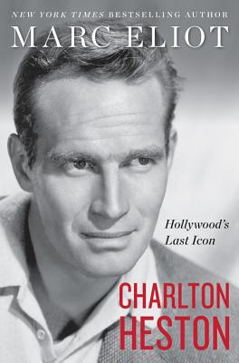 Charlton Heston: Hollywood's Last Icon Cover Image