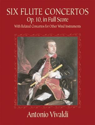 Six Flute Concertos, Op. 10, in Full Score: With Related Concertos for Other Wind Instruments (Dover Music Scores) Cover Image