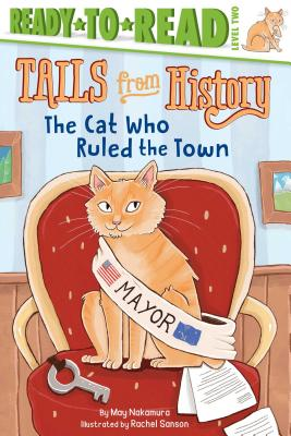 The Cat Who Ruled the Town (Tails from History) Cover Image
