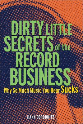 Dirty Little Secrets of the Record Business Cover