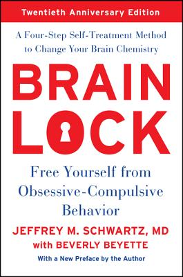 Brain Lock, Twentieth Anniversary Edition: Free Yourself from Obsessive-Compulsive Behavior Cover Image