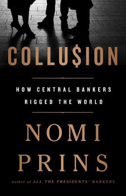 Collusion: How Central Bankers Rigged the World Cover Image
