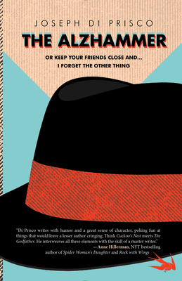 The Alzhammer: Or Keep Your Friends Close And... I Forget the Other Thing Cover Image