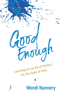 Good Enough: Learning to Let Go of Perfect for the Sake of Holy Cover Image