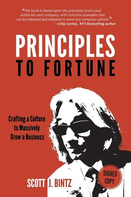 Principles To Fortune: Crafting a Culture to Massively Grow a Business Cover Image