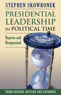 Presidential Leadership in Political Time: Reprise and Reappraisal Cover Image