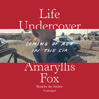 Life Undercover: Coming of Age in the CIA cover
