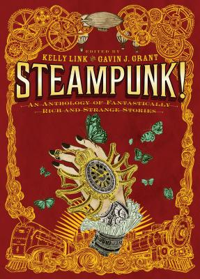 Steampunk! an Anthology of Fantastically Rich and Strange Stories Cover