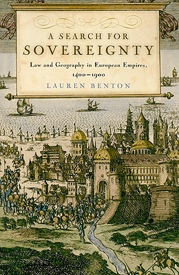 A Search for Sovereignty: Law and Geography in European Empires, 1400-1900 Cover Image