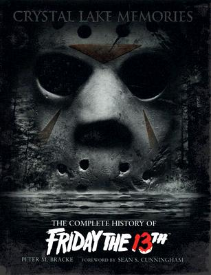Crystal Lake Memories: The Complete History of Friday The 13th Cover Image