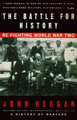 The Battle for History: Re-Fighting World War II Cover Image