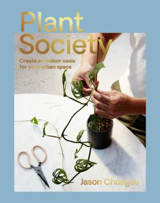Plant Society: Create an Indoor Oasis for your Urban Space Cover Image