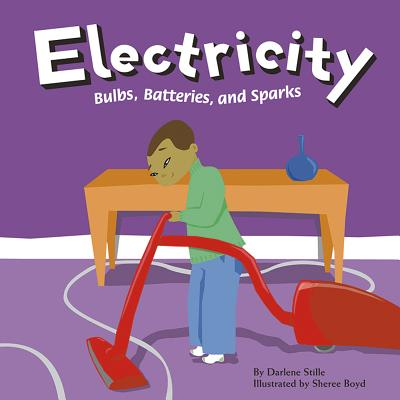 Electricity: Bulbs, Batteries, and Sparks (Amazing Science (Picture Window)) Cover Image