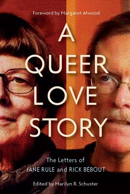 A Queer Love Story: The Letters of Jane Rule and Rick Bébout (Sexuality Stud) Cover Image