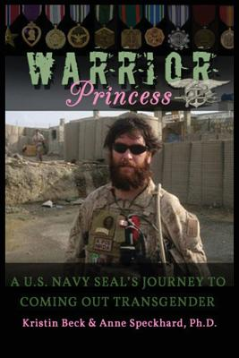 Warrior Princess: A U.S. Navy Seal's Journey to Coming Out Transgender Cover Image