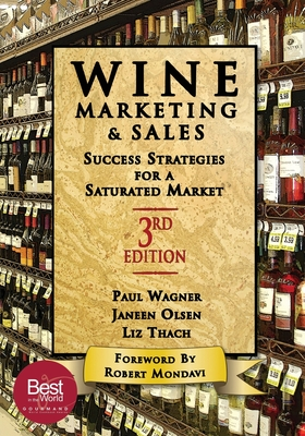 Wine Marketing and Sales, Third Edition: Success Strategies for a Saturated Market Cover Image