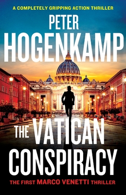 The Vatican Conspiracy: A completely gripping action thriller Cover Image