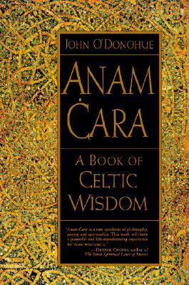 Anam Cara: A Book of Celtic WisdomJohn O'Donohue