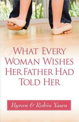 What Every Woman Wishes Her Father Had Told Her Cover