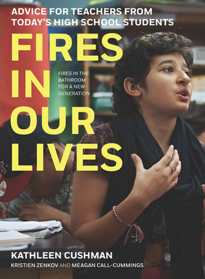 Fires in Our Lives: Advice for Teachers from Today's High School Students Cover Image